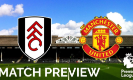 Preview Fulham vs Manchester United: Buru Posisi Empat Besar