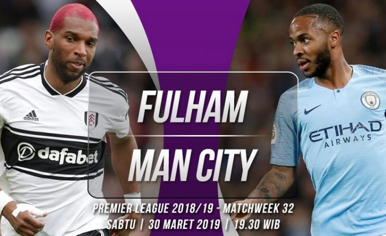 Preview Fulham vs Manchester City: Pertaruhan Nasib